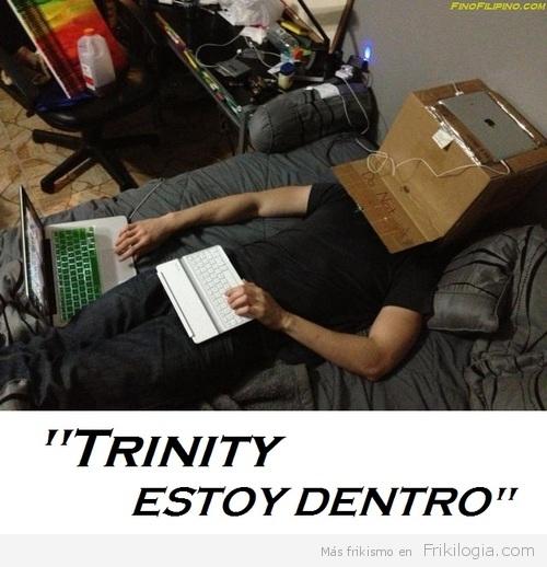 Trinity estoy dentro